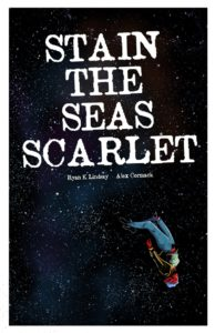 Stain The Seas Scarlet, Ryan Lindsay