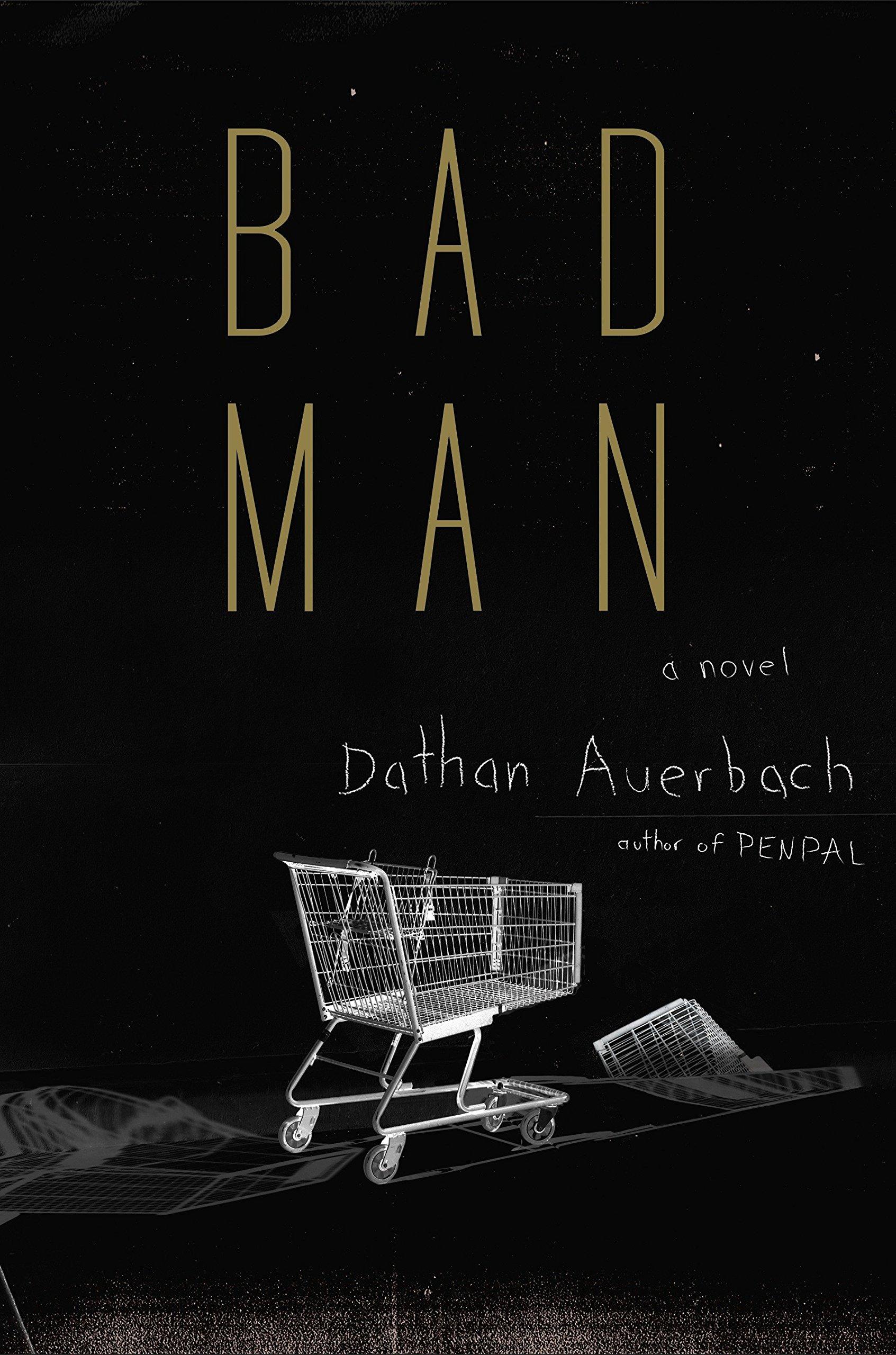 Dathan Auerbach Bad Man, Doubleday