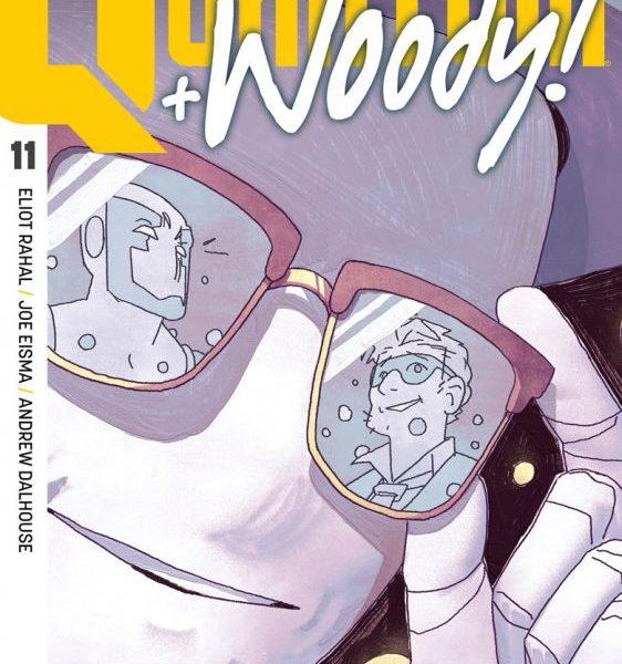 5 Reasons To Get 'Quantum + Woody!' #11!